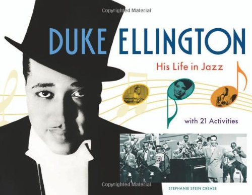 Duke Ellington: His Life in Jazz with: Stephanie Stein Crease