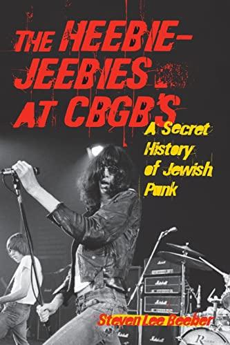 9781556527616: The Heebie-Jeebies at CBGB's: A Secret History of Jewish Punk