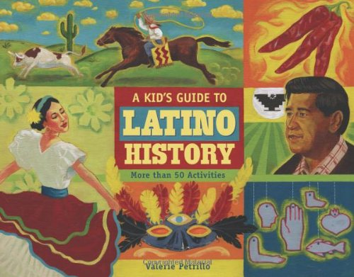 9781556527715: A Kid's Guide to Latino History: More than 50 Activities (A Kid's Guide series)