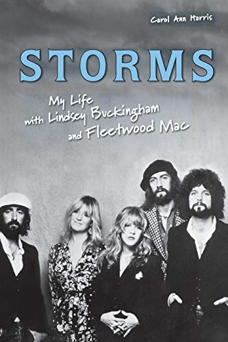 9781556527906: Storms: My Life with Lindsey Buckingham and Fleetwood Mac