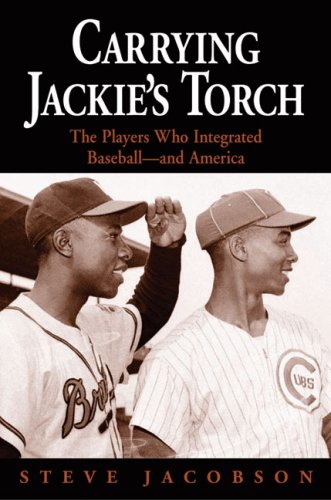 9781556527913: Carrying Jackie's Torch: The Players Who Integrated Baseball—And America