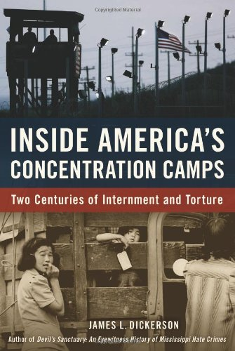 Inside America's Concentration Camps: Two Centuries of Internment and Torture: James L. ...