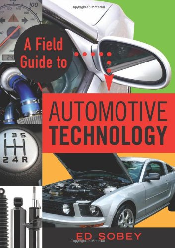 A Field Guide to Automotive Technology: Sobey, Ed