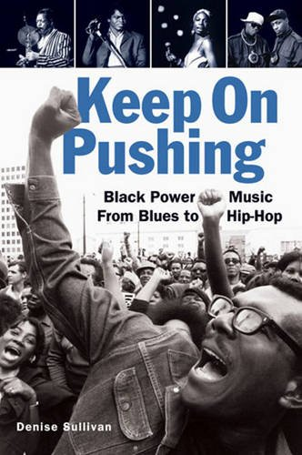 9781556528170: Keep On Pushing: Black Power Music from Blues to Hip-hop