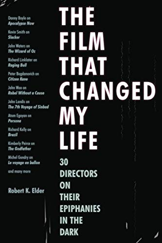 9781556528255: The Film That Changed My Life: 30 Directors on Their Epiphanies in the Dark