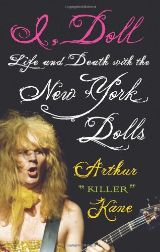 9781556529412: I, Doll: Life and Death with the New York Dolls