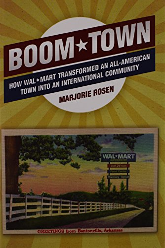 9781556529481: Boom Town: How Wal-Mart Transformed an All-American Town Into an International Community