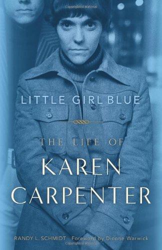 Little Girl Blue: The Life of Karen Carpenter: Schmidt, Randy L.