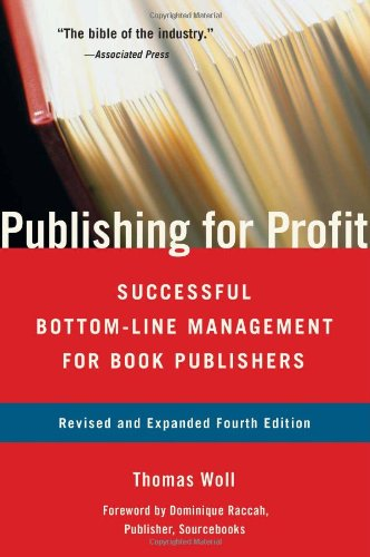 9781556529979: Publishing for Profit: Successful Bottom-Line Management for Book Publishers