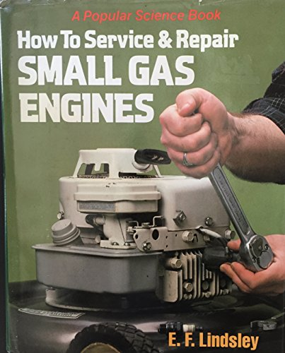 9781556540073: How to service and repair small gas engines