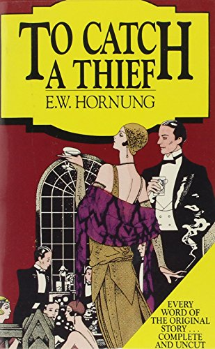 To Catch a Thief & Other Stories: E. W. Homung