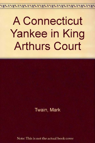 9781556560491: A Connecticut Yankee in King Arthurs Court