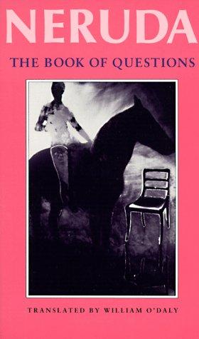 The Book of Questions (Bilingual Edition) (Spanish: Neruda, Pablo