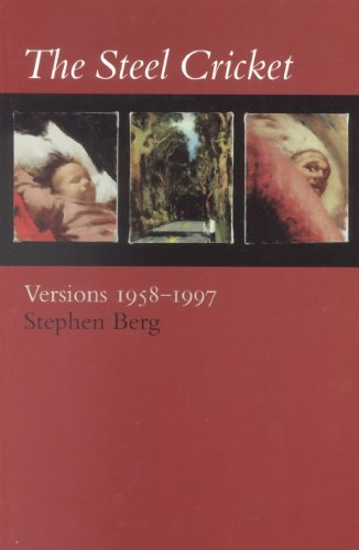 The Steel Cricket: Versions: 1958-1997 (155659075X) by Stephen Berg