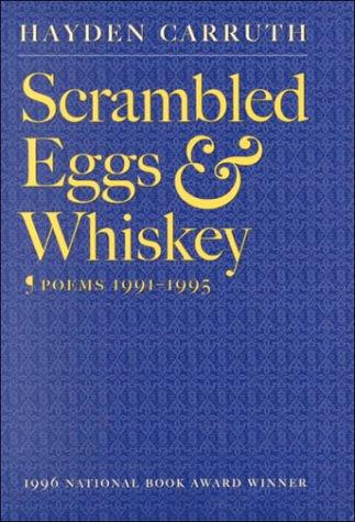 Scrambled Eggs & Whiskey: Poems, 1991-1995: Carruth, Hayden