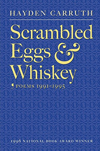 Scrambled Eggs and Whiskey: Poems, 1991-1995: Carruth, Hayden