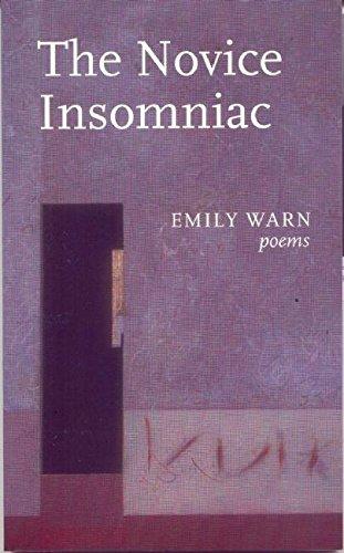 THE NOVICE INSOMNIAC: Emily Warn, Poems.: WARN, Emily.
