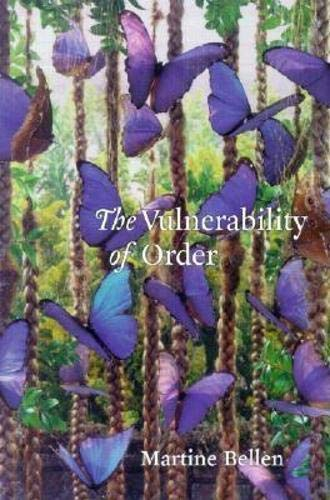 The Vulnerability of Order: Martine Bellen