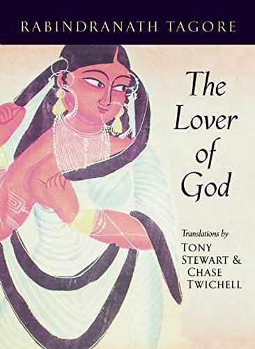 The Lover of God (Lannan Literary Selections): Rabindranath Tagore