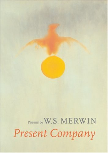 Present Company: Poems (Mint First Edition): W.S. Merwin