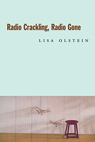 Radio Crackling, Radio Gone: Lisa Olstein