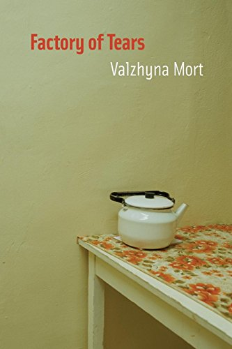 Factory of Tears (Lannan Literary Selections): Mort, Valzhyna