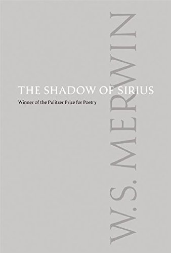 The Shadow of Sirius Format: Paperback: W.S. Merwin