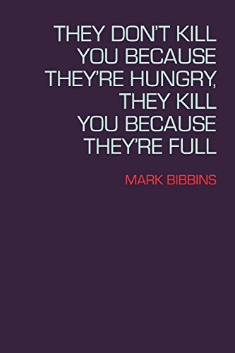 9781556594588: They Don't Kill You Because They're Hungry, They Kill You Because They're Full (Lannan Literary Selections)