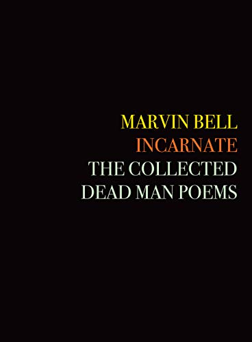9781556595837: Incarnate: The Collected Dead Man Poems