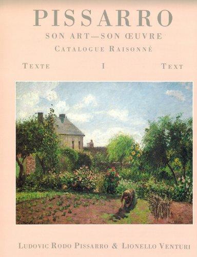 Camille Pissarro son Art- son Oeuvre: A Catalogue Raisonne (2 Volumes): Ludovic Rodo Pissarro, ...