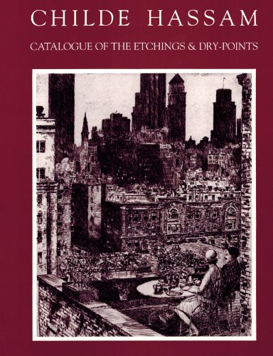 9781556600296: Catalogue of the Etchings and Dry-Points of Childe Hassam, N.A.
