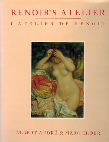 Renoir's Atelier. L'Atelier de Renoir.: Andr�, Albert; Elder, Marc; Bernheim-Jeune; ...