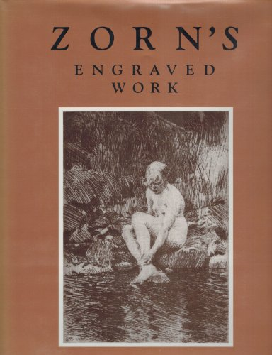 Zorn's Engraved Work A Descriptive Catalogue. Volume II ( only) Catalogue Numbers 122-288. Transl...