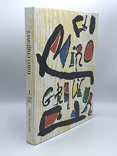 Miró Engraver: 1928-1960, Volume 1: Dupin, Jacques and