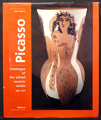 9781556600678: Picasso: Catalogue of the Edited Ceramic Works 1947-1971