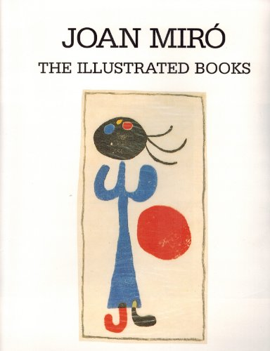 Joan Miró. The Illustrated Books: Catalogue Raisonné: Patrick Cramer