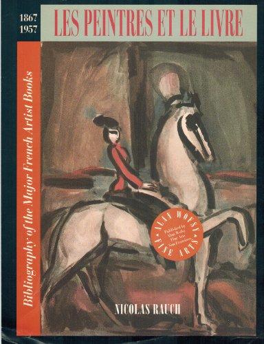 9781556601279: Les Peintres et le Livre: Bibliography of the Major French Artist Books, 1867-1957.