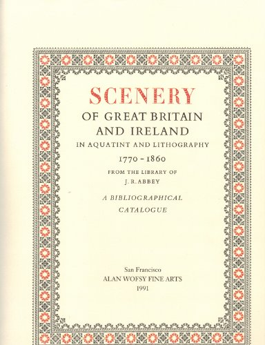 9781556601309: Scenery of Great Britain and Ireland in Aquatint and Lithography, 1770-1860, from the Library of J.R.Abbey: A Bibliographical Catalogue