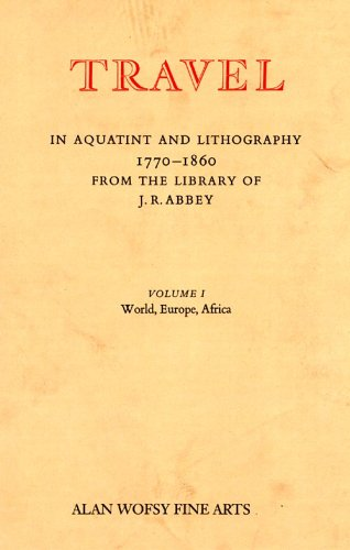 9781556601316: Travel in Aquatint and Lithography, 1770-1860: From the Library of J. R. Abbey- A Bibliographical Catalogue, Vol. 1: World, Europe, Africa