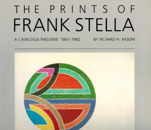 9781556602016: The Prints of Frank Stella: A Catalogue Raisonne 1967-1982