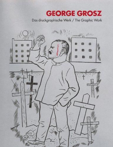 9781556602139: George Grosz. The Graphic Work. Das druckgraphische Werk. A Catalogue Raisonné.