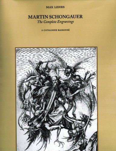 Martin Schongauer: The Complete Engravings: A Catalogue: Martin Schongauer; Max