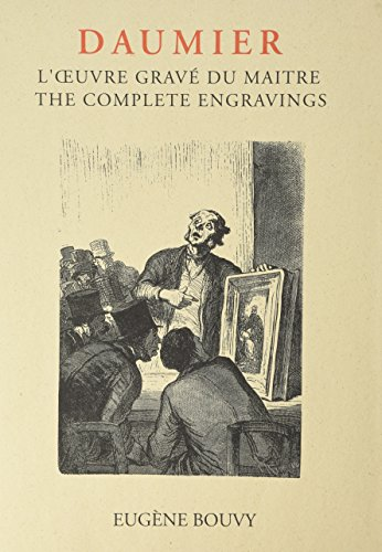 9781556602245: Honoré Daumier: The Complete Engravings. L'oeuvre gravé du Maître.