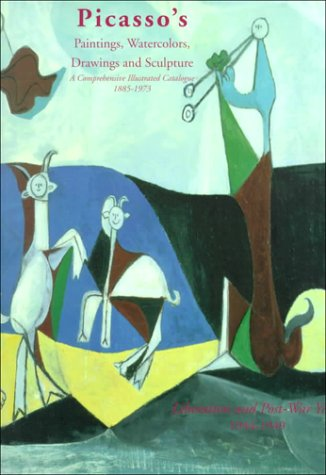 9781556602375: Picasso's Paintings, Watercolors, Drawings & Sculpture: Liberation & Post-War Years, 1944-1949 (Picasso's Paintings, Watercolors, Drawings and Sculpture)