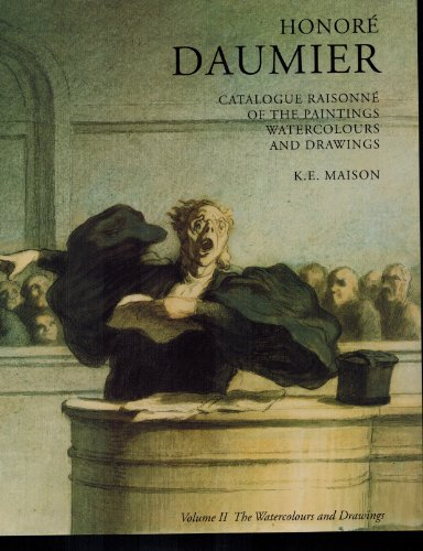 Honoré Daumier: Catalogue Raisonné of the Paintings, Watercolours and Drawings. Two ...
