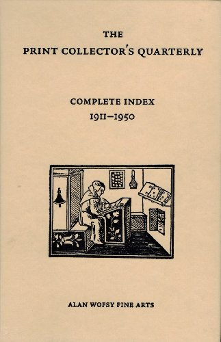 Print Collector's Quarterly: Complete Index 1911-1950: Yoram Meroz (Editor),