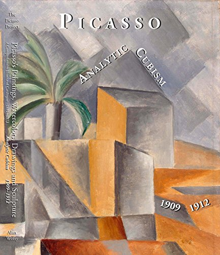 9781556603310: Picasso's Paintings, Watercolors, Drawings and Sculpture. A Comprehensive Illustrated Catalogue, 1885 1973: Analytic Cubism, 1909-1912