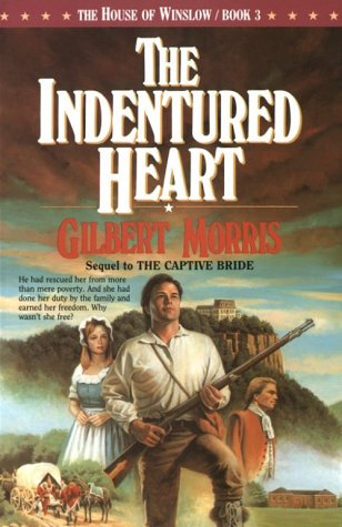 The Indentured Heart (The House of Winslow: Morris, Gilbert