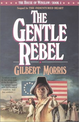 9781556610066: The Gentle Rebel (The House of Winslow #4)