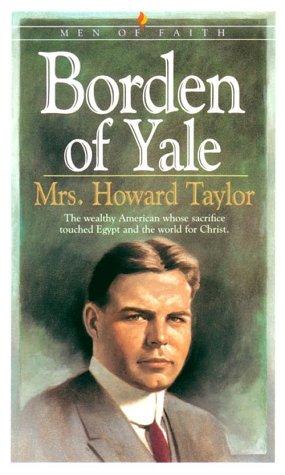 Borden of Yale (Men of Faith): Taylor, Howard